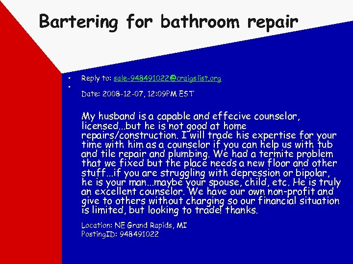 Bartering for bathroom repair • • Reply to: sale-948491022@craigslist. org Date: 2008 -12 -07,