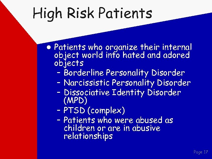 High Risk Patients l Patients who organize their internal object world into hated and