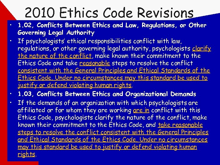 2010 Ethics Code Revisions • 1. 02, Conflicts Between Ethics and Law, Regulations, or