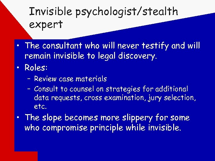 Invisible psychologist/stealth expert • The consultant who will never testify and will remain invisible
