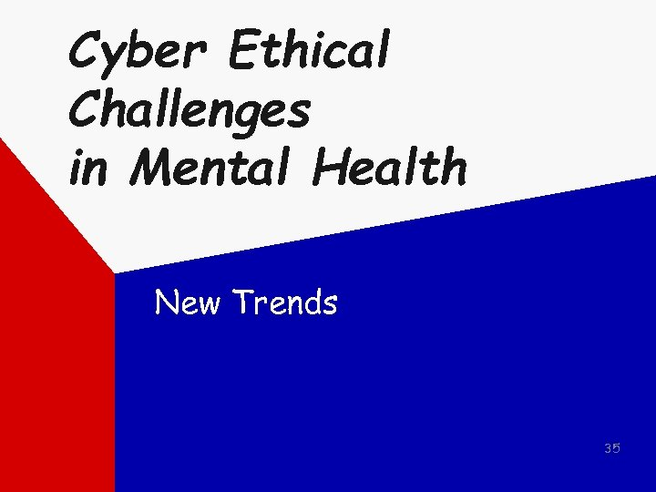 Cyber Ethical Challenges in Mental Health New Trends 35