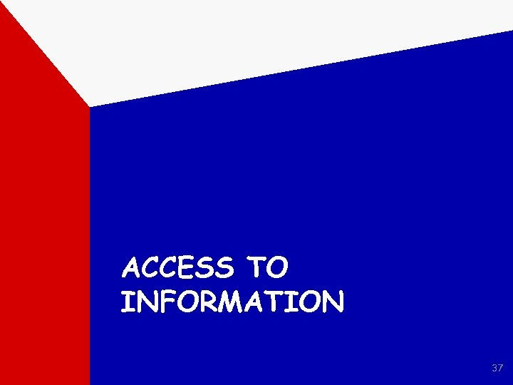 ACCESS TO INFORMATION 37