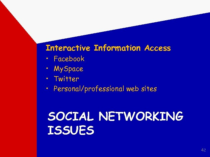 Interactive Information Access • • Facebook My. Space Twitter Personal/professional web sites SOCIAL NETWORKING