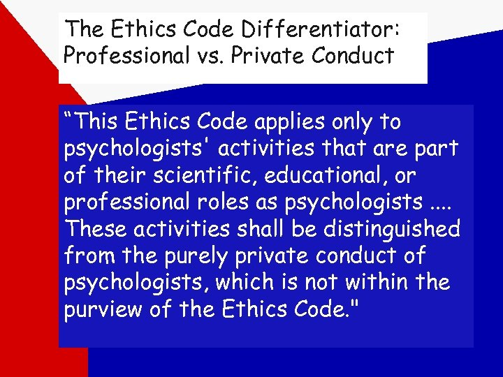 "The Ethics Code Differentiator: Professional vs. Private Conduct ""This Ethics Code applies only to"
