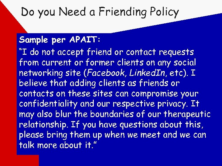 "Do you Need a Friending Policy Sample per APAIT: ""I do not accept friend"