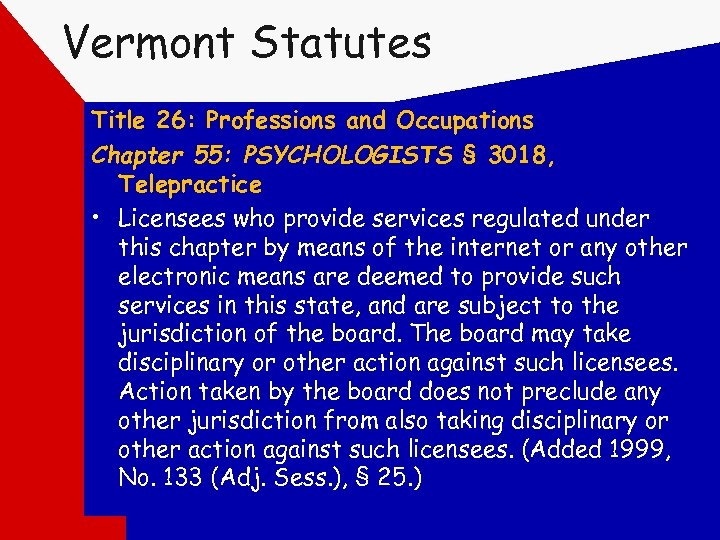 Vermont Statutes Title 26: Professions and Occupations Chapter 55: PSYCHOLOGISTS § 3018, Telepractice •