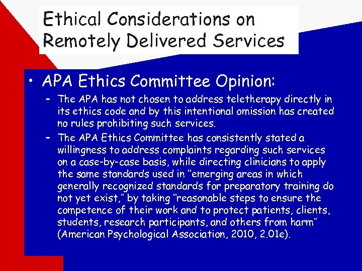 Ethical Considerations on Remotely Delivered Services • APA Ethics Committee Opinion: – The APA