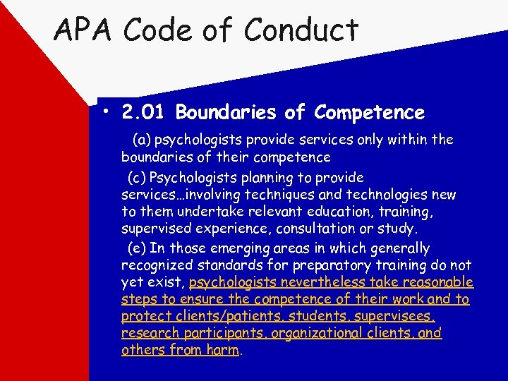 APA Code of Conduct • 2. 01 Boundaries of Competence (a) psychologists provide services