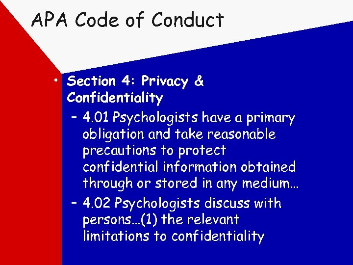 APA Code of Conduct • Section 4: Privacy & Confidentiality – 4. 01 Psychologists