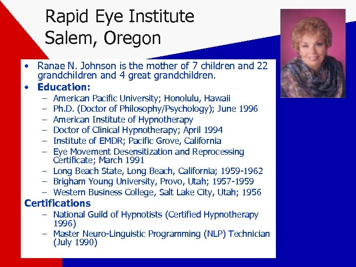 Rapid Eye Institute Salem, Oregon • Ranae N. Johnson is the mother of 7