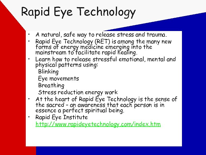 Rapid Eye Technology • A natural, safe way to release stress and trauma. •