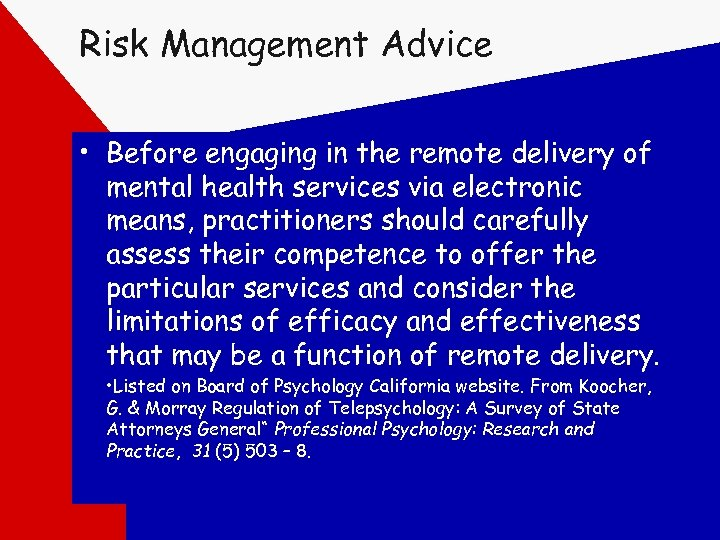 Risk Management Advice • Before engaging in the remote delivery of mental health services