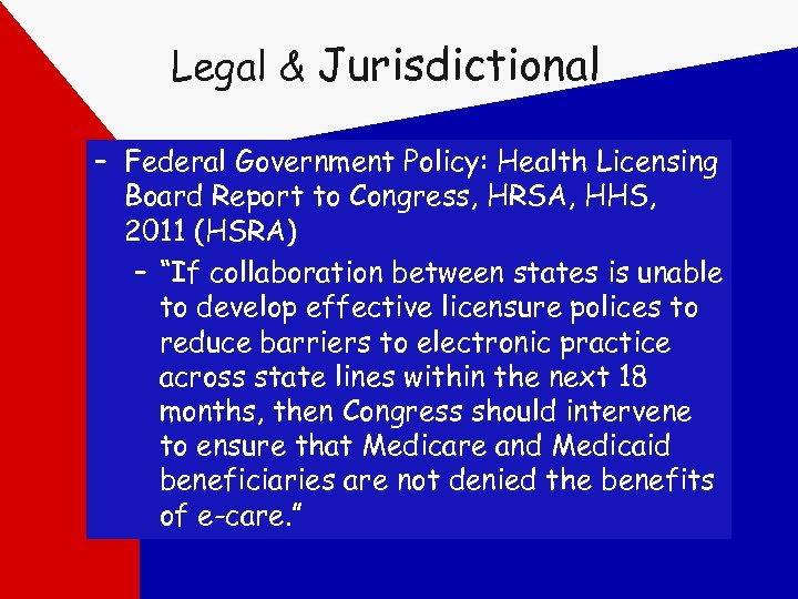 Legal & Jurisdictional – Federal Government Policy: Health Licensing Board Report to Congress, HRSA,