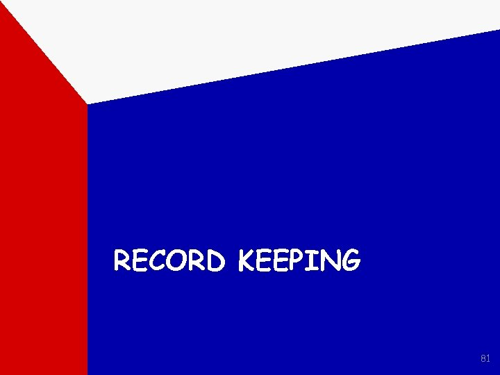 RECORD KEEPING 81