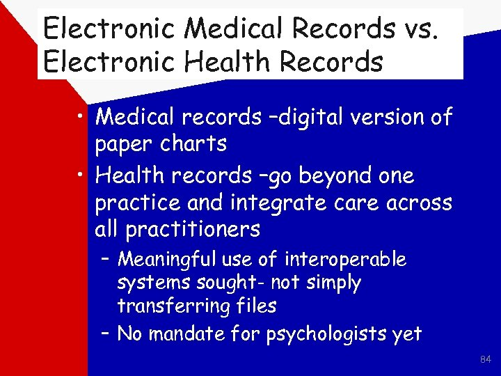 Electronic Medical Records vs. Electronic Health Records • Medical records –digital version of paper