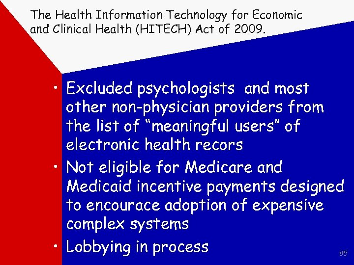 The Health Information Technology for Economic and Clinical Health (HITECH) Act of 2009. •