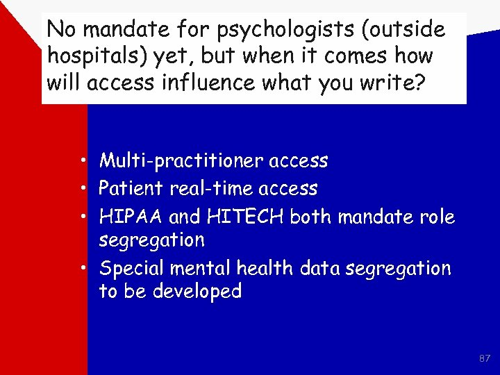 No mandate for psychologists (outside hospitals) yet, but when it comes how will access