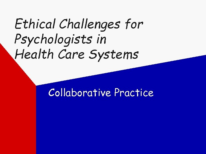 Ethical Challenges for Psychologists in Health Care Systems Collaborative Practice