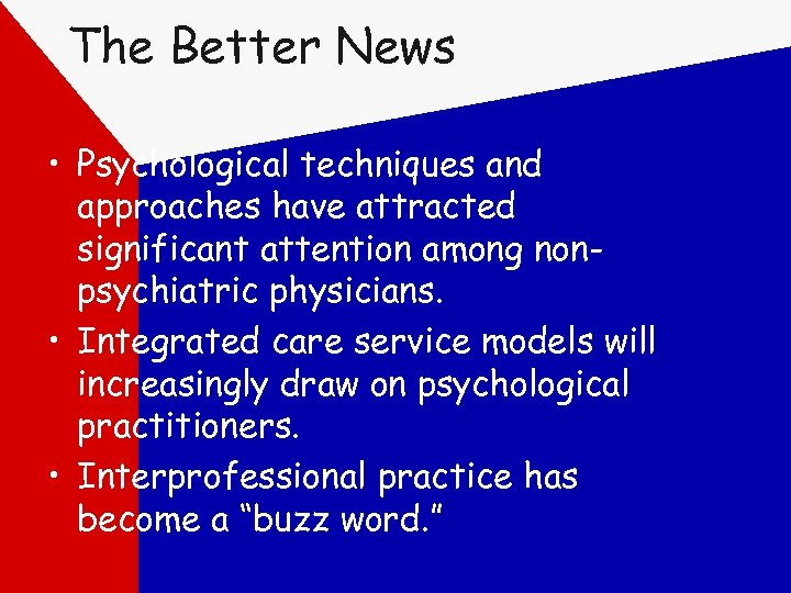The Better News • Psychological techniques and approaches have attracted significant attention among nonpsychiatric