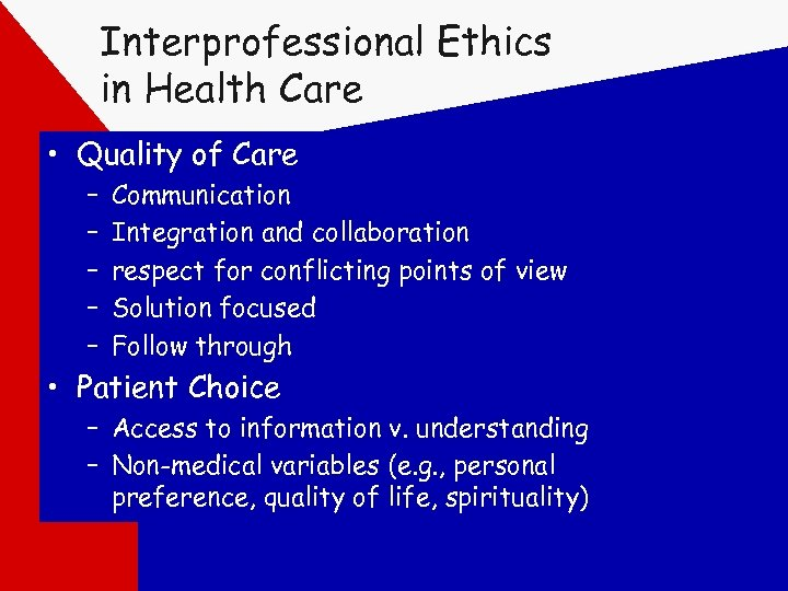 Interprofessional Ethics in Health Care • Quality of Care – – – Communication Integration