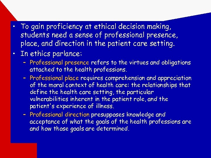 • To gain proficiency at ethical decision making, students need a sense of