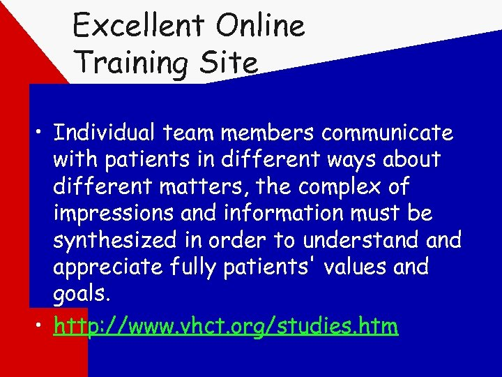 Excellent Online Training Site • Individual team members communicate with patients in different ways
