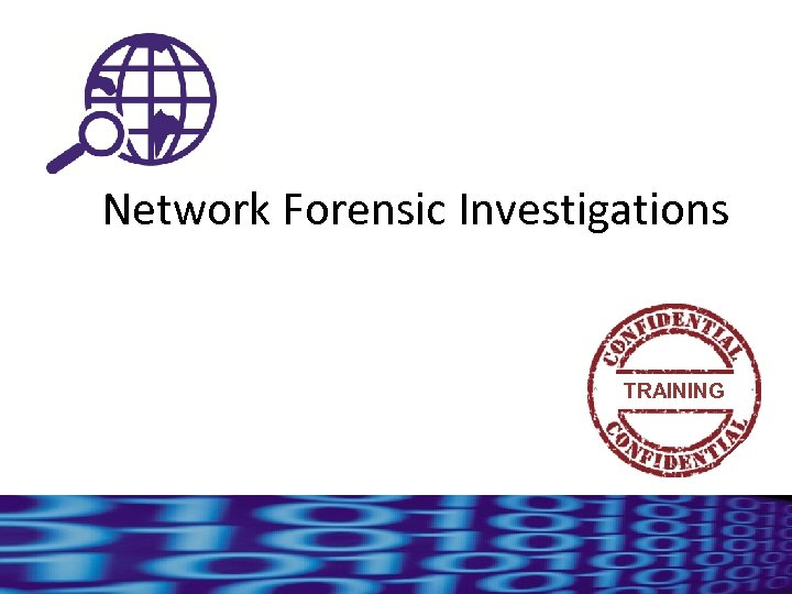 Network Forensic Investigations TRAINING