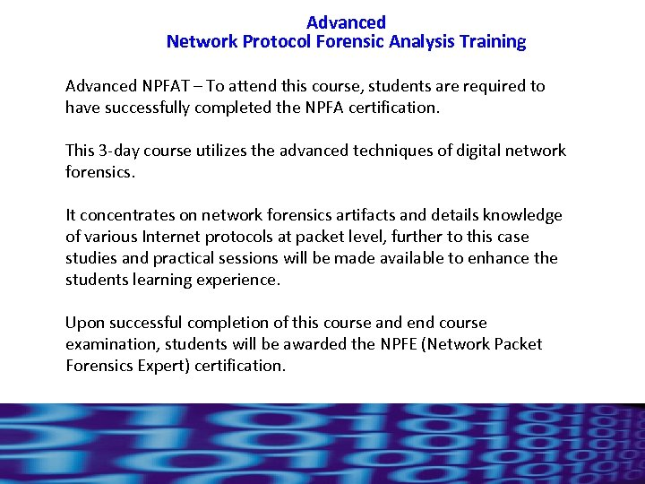 Advanced Network Protocol Forensic Analysis Training Advanced NPFAT – To attend this course, students