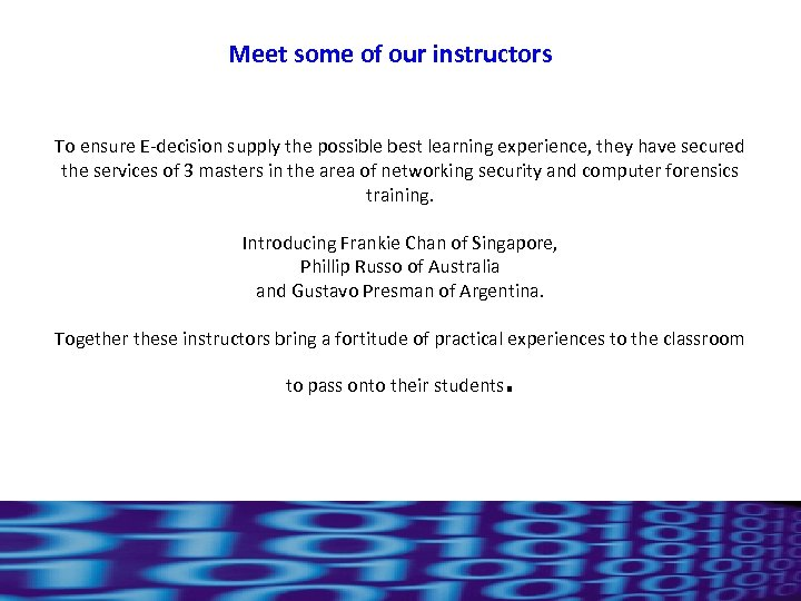 Meet some of our instructors To ensure E-decision supply the possible best learning experience,