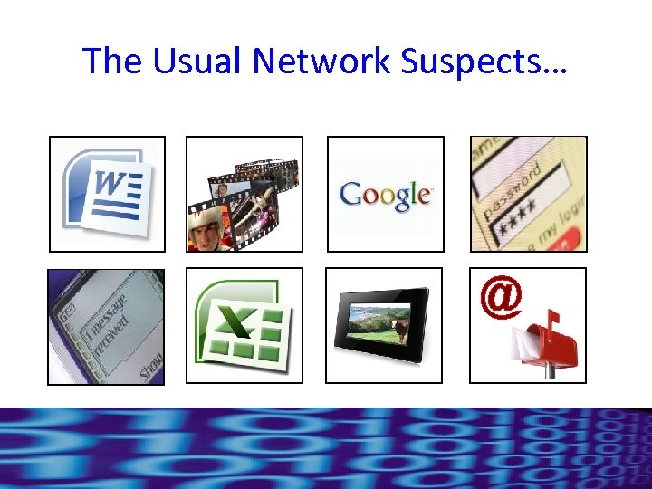 The Usual Network Suspects…