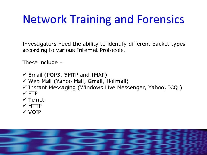 Network Training and Forensics Investigators need the ability to identify different packet types according