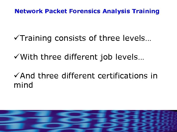 Network Packet Forensics Analysis Training üTraining consists of three levels… üWith three different job