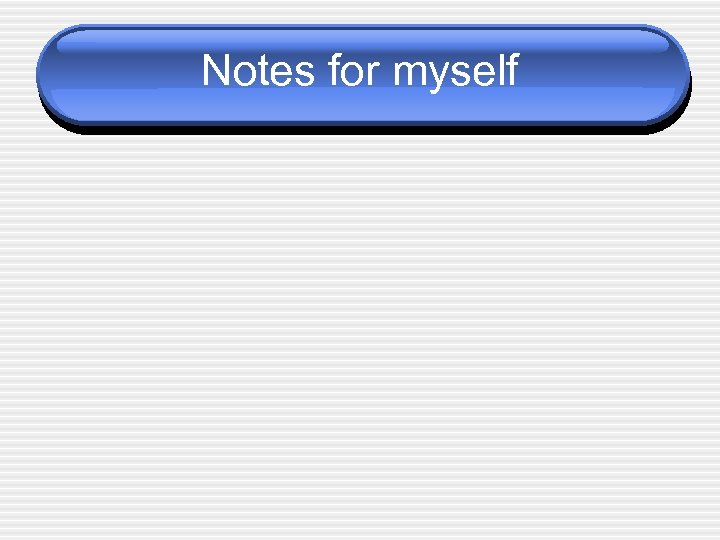Notes for myself