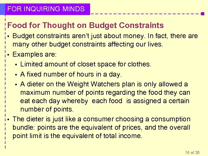 FOR INQUIRING MINDS Food for Thought on Budget Constraints § § § Budget constraints