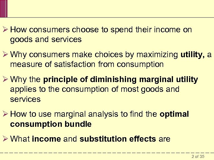 Ø How consumers choose to spend their income on goods and services Ø Why