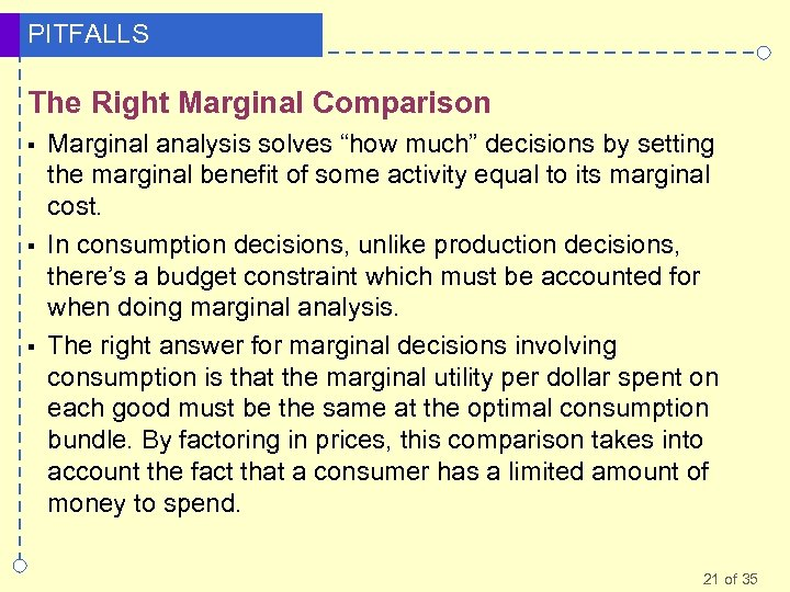 """PITFALLS The Right Marginal Comparison § § § Marginal analysis solves """"how much"""" decisions"""
