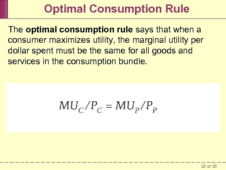 Optimal Consumption Rule The optimal consumption rule says that when a consumer maximizes utility,