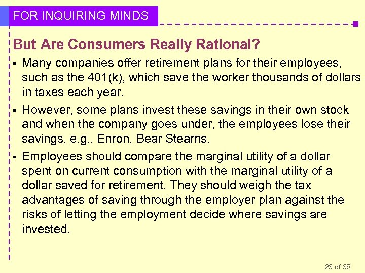 FOR INQUIRING MINDS But Are Consumers Really Rational? § § § Many companies offer