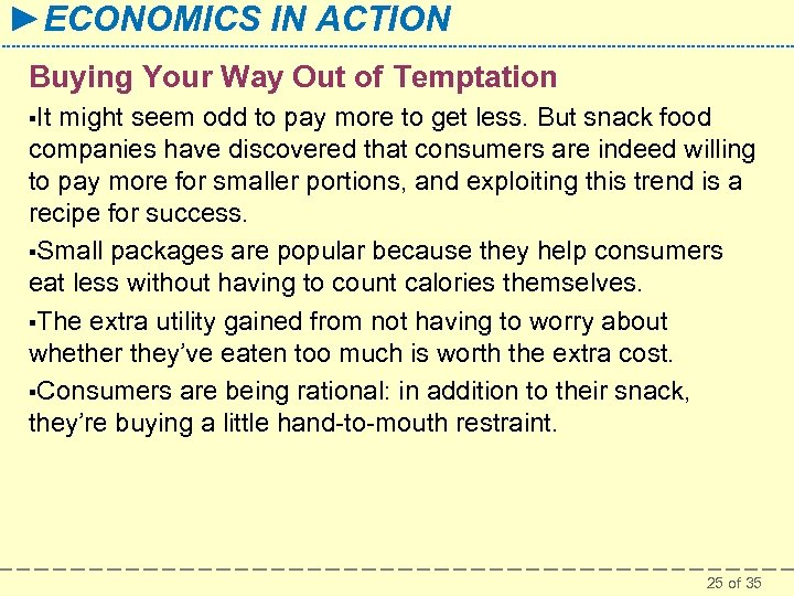 ►ECONOMICS IN ACTION Buying Your Way Out of Temptation §It might seem odd to
