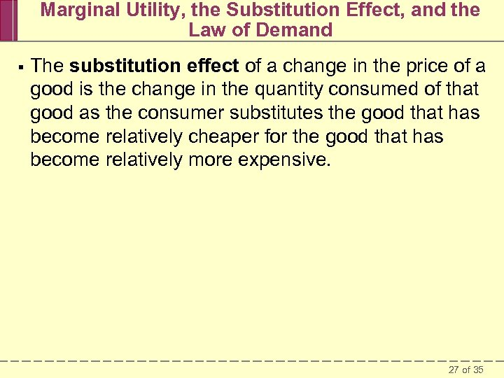 Marginal Utility, the Substitution Effect, and the Law of Demand § The substitution effect