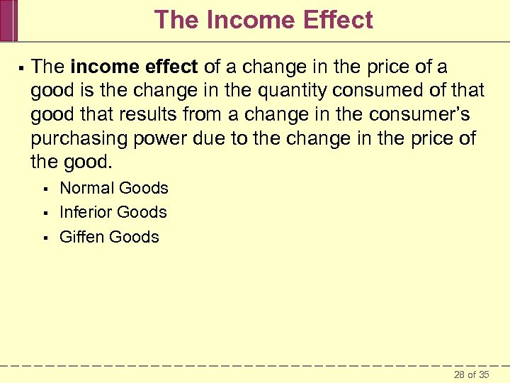 The Income Effect § The income effect of a change in the price of