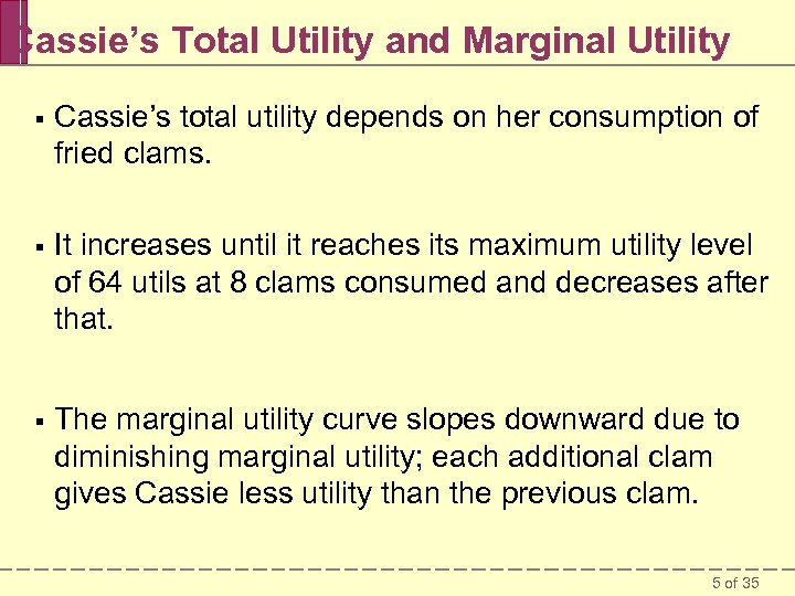 Cassie's Total Utility and Marginal Utility § Cassie's total utility depends on her consumption