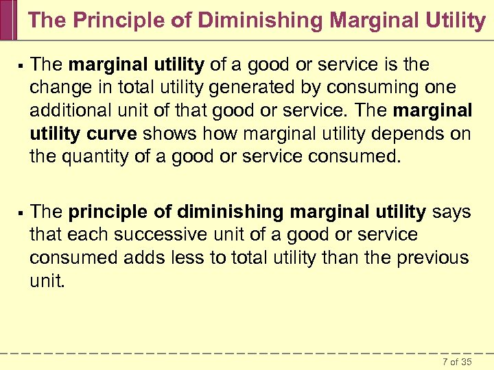 The Principle of Diminishing Marginal Utility § The marginal utility of a good or