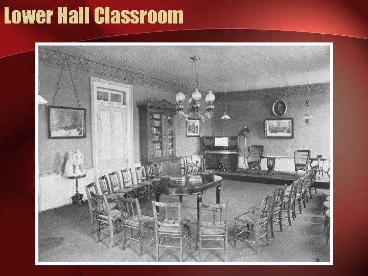 Lower Hall Classroom