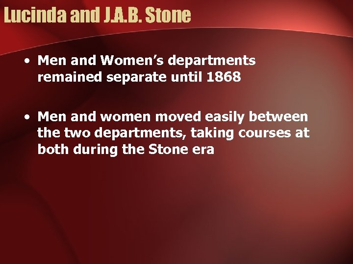 Lucinda and J. A. B. Stone • Men and Women's departments remained separate until