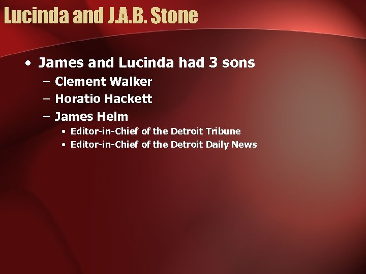 Lucinda and J. A. B. Stone • James and Lucinda had 3 sons –
