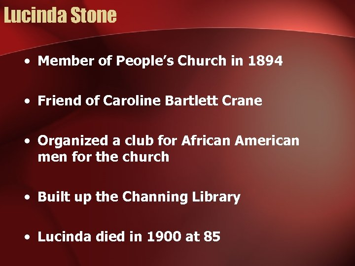 Lucinda Stone • Member of People's Church in 1894 • Friend of Caroline Bartlett