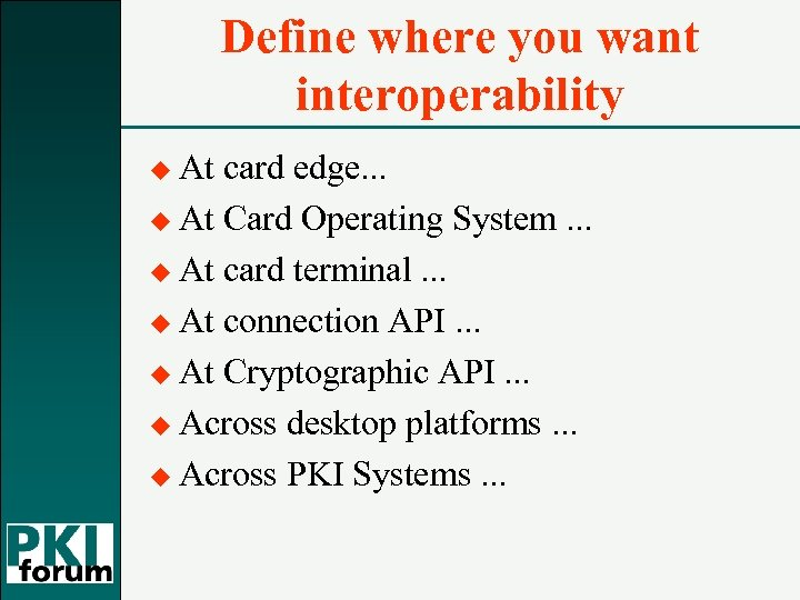 Define where you want interoperability u At card edge. . . u At Card
