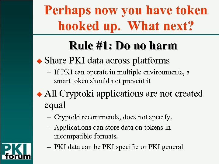 Perhaps now you have token hooked up. What next? Rule #1: Do no harm