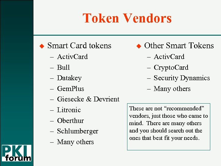 Token Vendors u Smart Card tokens – – – – – Activ. Card Bull